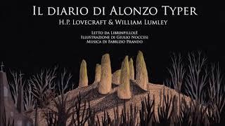 Audiolibro H.P. Lovecraft - Il Diario di Alonzo Typer