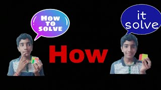 I am solve rubik cube quickly