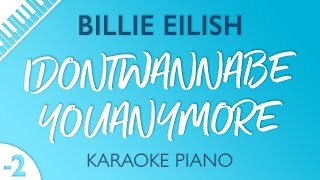 Idontwannabeyouanymore Lower Key Piano Karaoke Instrumental Billie Eilish