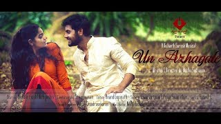 Un Azhagale - A Romantic Music Video   Madras Musik