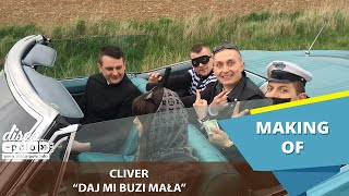 Cliver - Daj mi buzi mała Making of