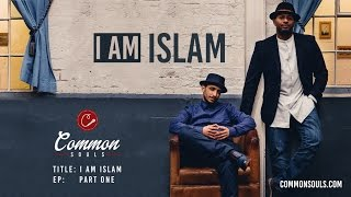 Common Souls - I am Islam (Official Lyric Video)