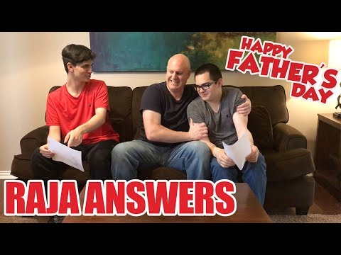 RAJA ANSWERS! Happy Father's Day to Everyone!