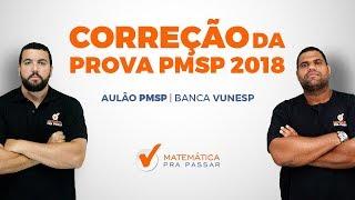 PM - SP: CORREÇÃO DA PROVA DE MATEMÁTICA DA PM - SP 2018.