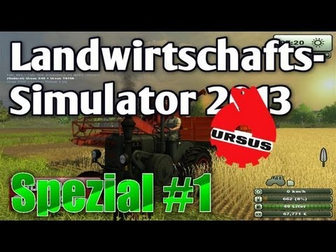 LS13 Addon Ursus Spezial #01 Preview Review PlayTest Landwirtschafts Simulator 2013 deutsch HD