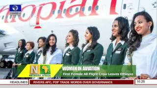 Network Africa: First Female All Flight Crew Leaves Ethiopia