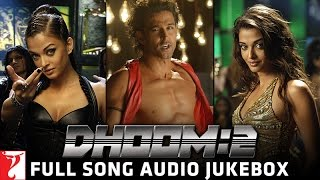Dhoom:2 Audio Jukebox | Hrithik | Abhishek | Aishwarya | Uday | Bipasha | Pritam | Sameer