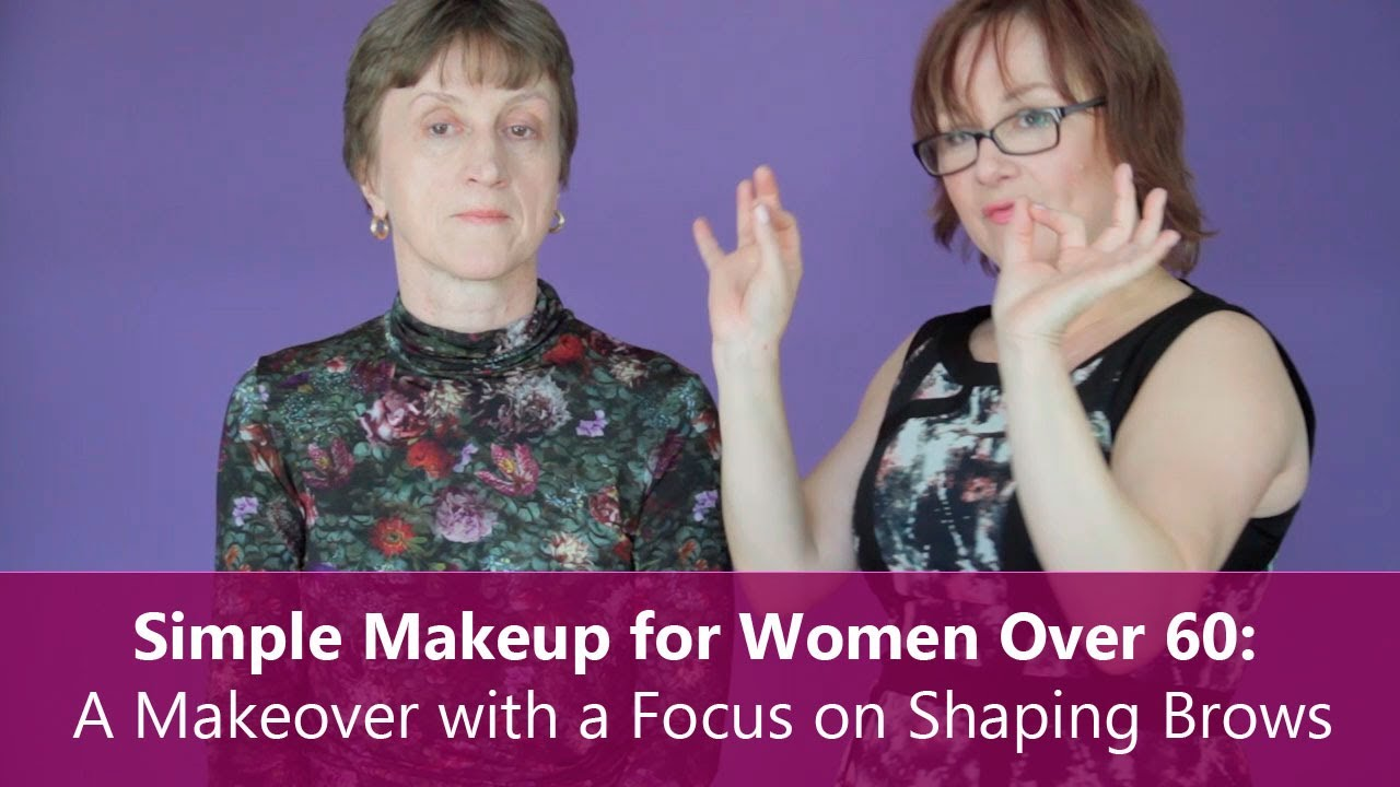 Simple Makeup for Women Over 60: A Makeover with a Focus ...