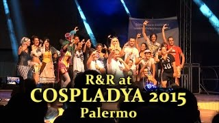 R&R at Cospladya 2015 [Italy - Palermo] - Part I [Eng sub]