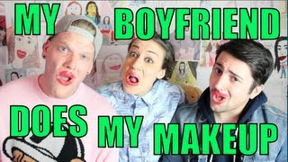 MY BOYFRIEND DOES MY MAKEUP!