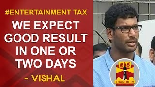 Entertainment Tax : We expect good result in one or two days - Vishal
