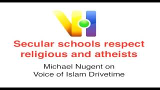 Secular schools respect religious and atheists - Michael Nugent on Voice of Islam
