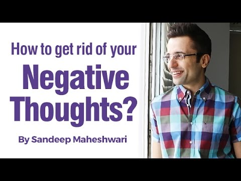 How to get rid of your Negative Thoughts? By Sandeep Maheshwari (in Hindi)