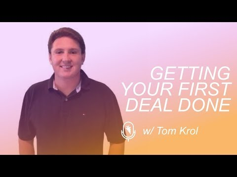 Getting Your First Deal Done + A Tip To Double Your Assignment Fees With Tom Krol