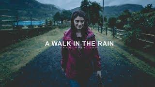 A Walk in the Rain | Travel | Sony a6300