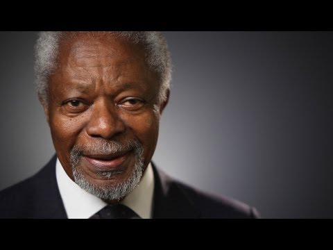 Kofi Annan: The World I'm Trying To Create