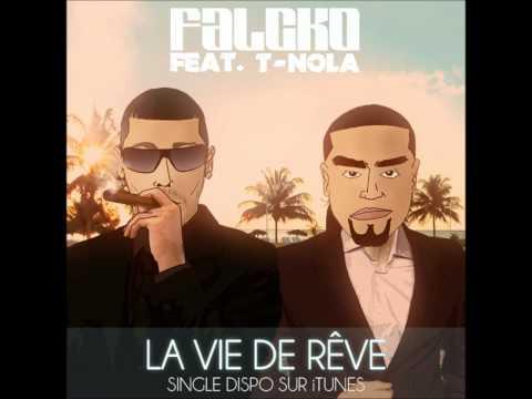 Falcko - La vie de rêve (Feat T.Nola) [Officiel]