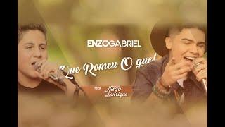 ENZO GABRIEL - Que Romeu o Que! feat Hugo Henrique