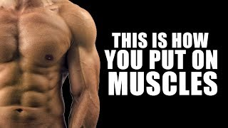 This is how you put on muscles
