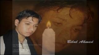 Aao Gay Jab Tum Saajna Bilal Ahmed .flv