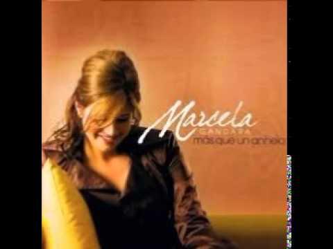 Marcela Gandara - Me Haces Crecer