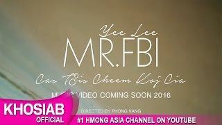 MR.FBI - Cas Tsis Cheem Koj Cia (M/V Promo #1)