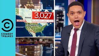 Mexicans Are Sneaking Into America Through Canada | The Daily Show With Trevor Noah