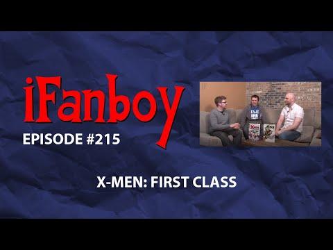 IFanboy - Episode #215 - X-Men: First Class