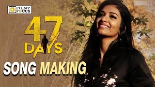 Kya Karoon Song Making || 47 Days Movie Song Making || Satya Dev, Pooja Jhaveri