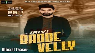 Badde Velly (Official Teaser) Jaivi | Desi Routz | New Punjabi Songs 2017