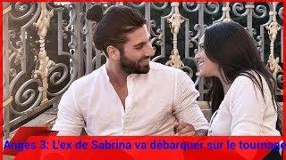 Les Vacances Des Anges 3: L'ex de Sabrina va débarquer sur le tournage et ça va faire mal!