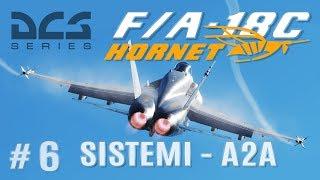 DCS: F/A-18 Tutorial #6 - A2A Modalità d'attacco Aria-Aria (ITA)