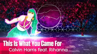 Calvin Harris ft Rihanna This Is What You Came For Just Dance Mashup