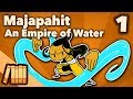 Kingdom Of Majapahit   An Empire Of Water   Extra History   #1