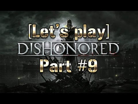[Let's Play] Dishonored #9