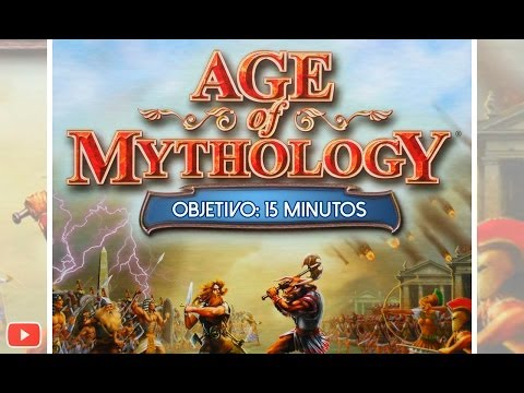 OBJETIVO 15 MINUTOS - AGE OF MYTHOLOGY