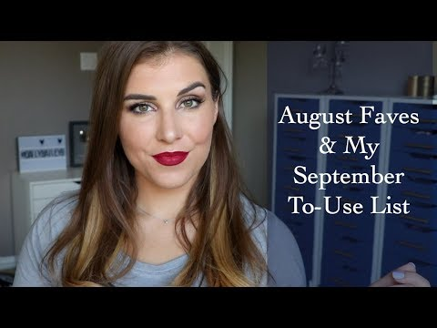 August Favorites & My September To-Use List | Bailey B.