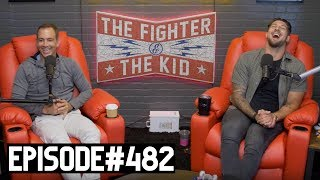 The Fighter and The Kid - Episode 482