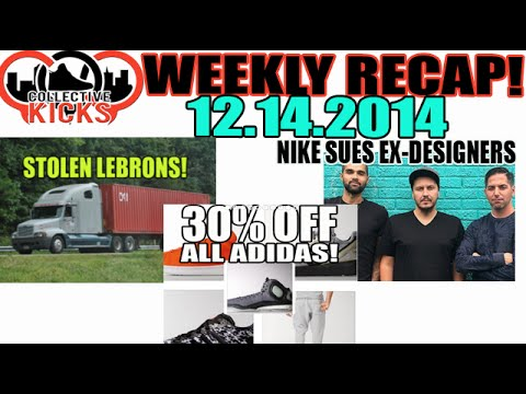 Nike Sues Ex-Designers, Stolen Lebron 12s, 30% Off Adidas! (Collectivekicks Recap 12/14/14)
