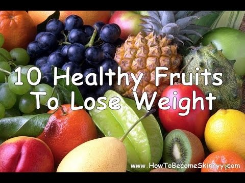 Want Healthy Foods To Lose Weight - These 10 Fruits Are The Most Healty Foods To Lose Weight!
