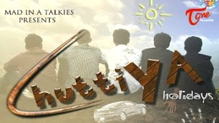 CHUTTIYA - Holidays...!!! || Comedy Short Film || By Vipul & Anoop