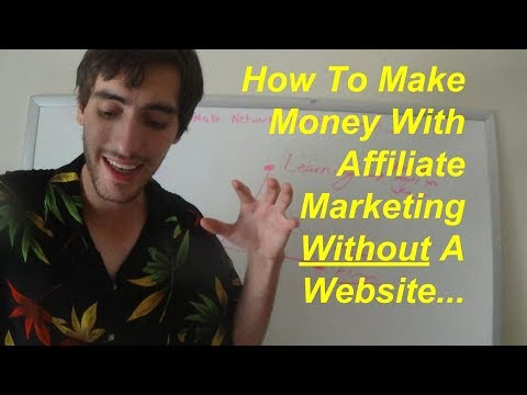 How To Make Money With Affiliate Marketing Without A Website - 3 Affiliate Marketing Tips