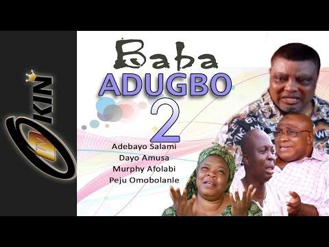 BABA ADUGBO 2 | Latest Nollywood Movie 2015 | Adebayo Salami, Mr Latin, Dayo Amusa