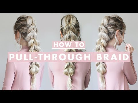 How To: Pull-Through Braid   Hair Tutorial For Beginners