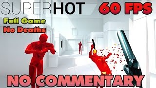 SUPERHOT  - Full Game Walkthrough  【NO Commentary】【No Deaths】