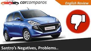 New Santro 2018 Faults Negatives Problems Hindi Review Hyundai