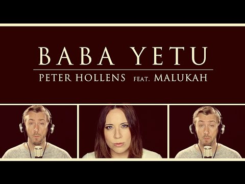 Baba Yetu – Civilization IV Theme Cover – Peter Hollens feat. Malukah