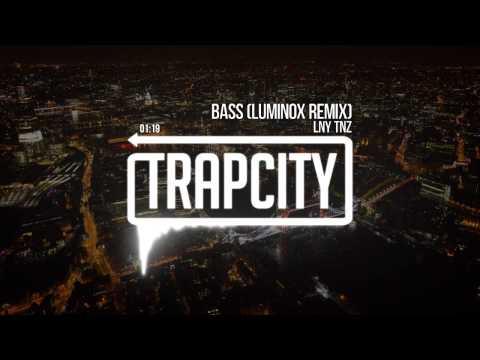 Lny Tnz - Bass (luminox Remix) video