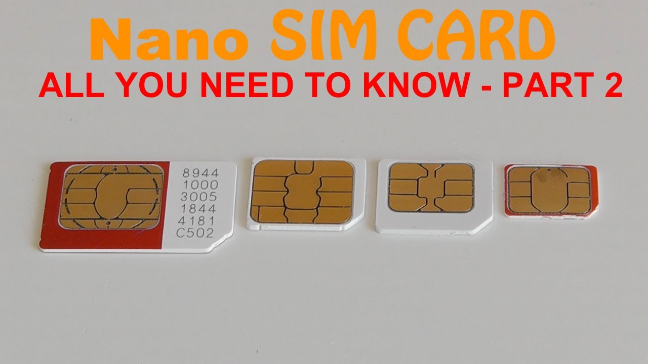 Nano Sim Card - All You Need to Know Part 2 - YouTube