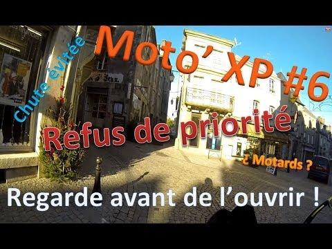 Moto' XP #6 – Refus de priorité / Regarde avant de l'ouvrir / Motards ? / Chute évitée